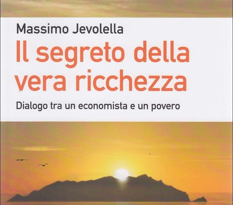 Come superare la crisi economica: Il segreto della vera ricchezza di Massimo Jevolella